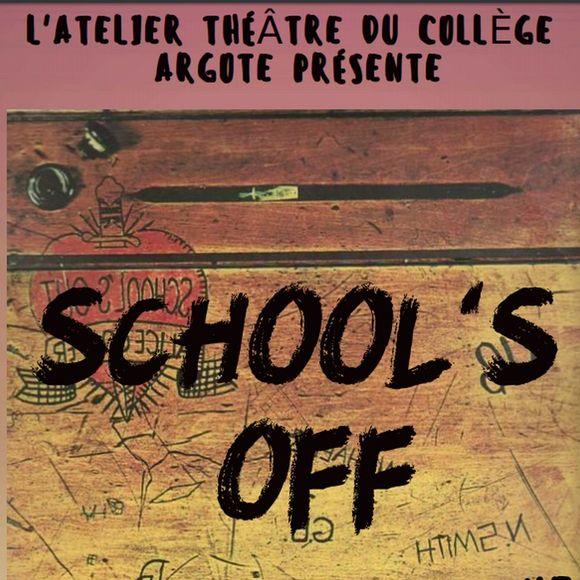 Théâtre : School's Off - ORTHEZ