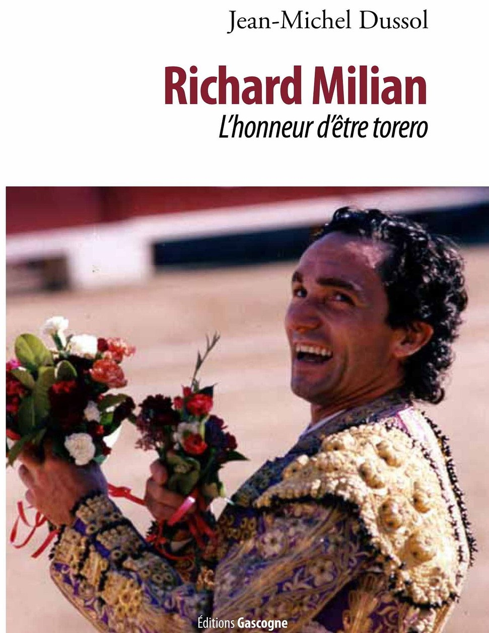 Présentation du livre : Richard Milian - l'honneur d'être torero - ORTHEZ