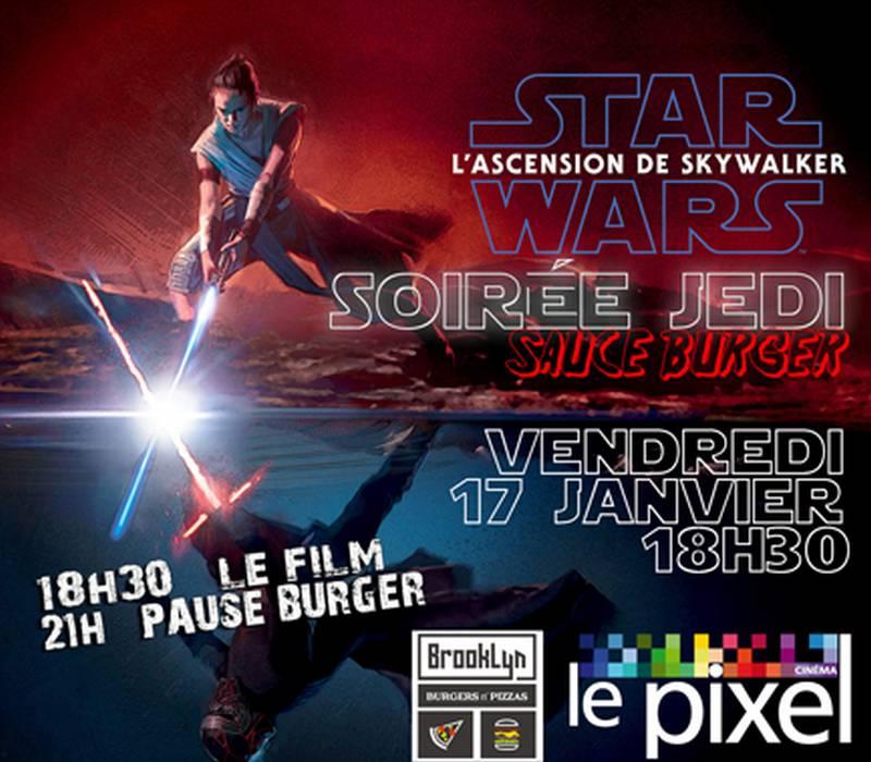 Soirée Jedi sauce burger avec Star Wars - L'ascension de Skywalker - ORTHEZ